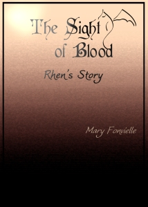 The Sight of Blood: Rhen's Story by Mary Fonvielle